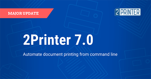 2Printer 7.0: Print Documents Automatically via Command Line Interface or Script