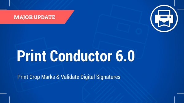 Print Conductor 6.0: Time for a Major Update
