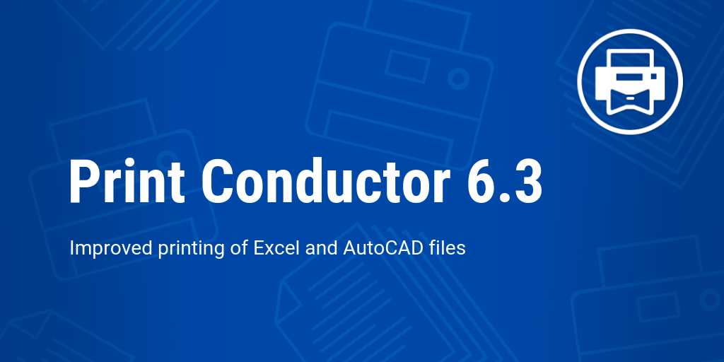 Print Conductor 6.3: New PDF Print Engine and Improvements